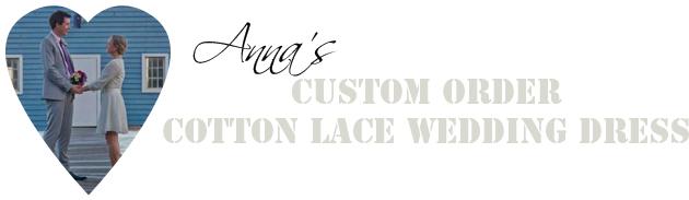 Annas Custom Order Cotton Lace Wedding Dress